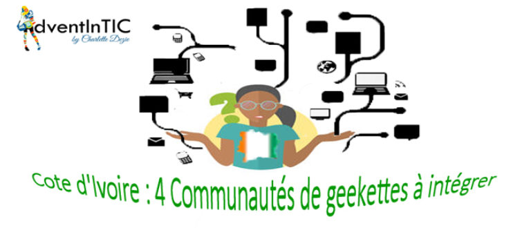 Article : Côte d'Ivoire : quatre communautés de geekettes à intégrer